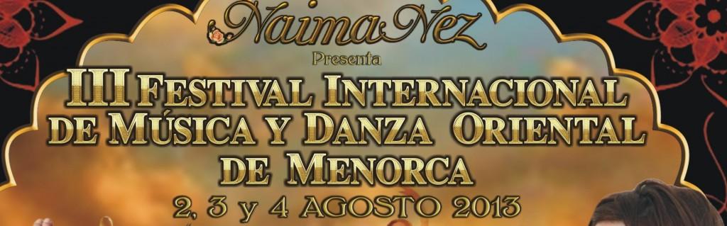 III Festival Internacional de Música y Danza Oriental de Menorca 2,3 y 4 Agosto 2013