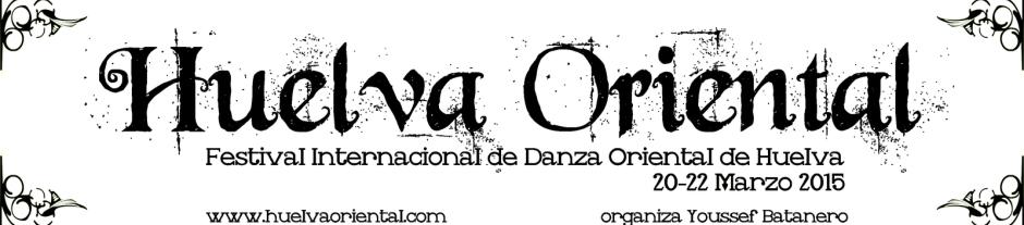 Festival Internacional danza Oriental HUELVA ORIENTAL 2015